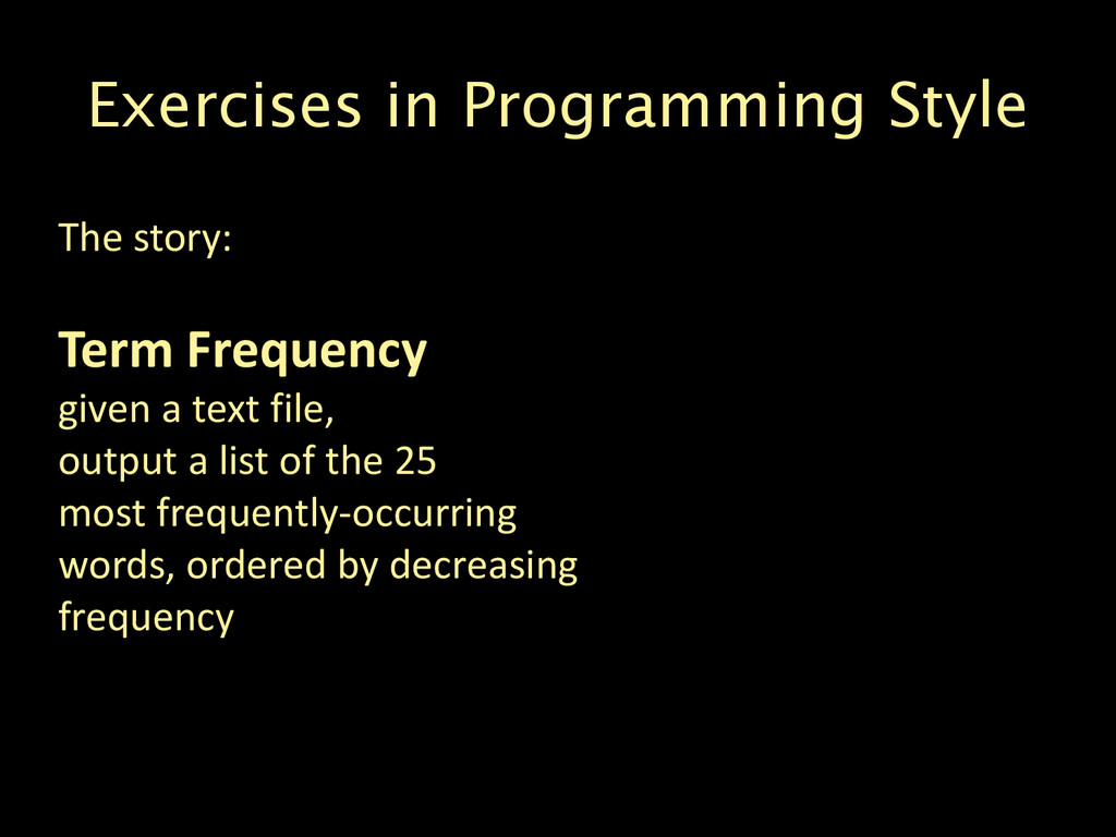 Exercises in Programming Style The story: Term ...