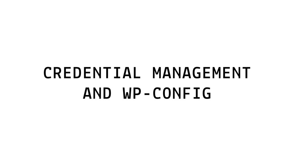 CREDENTIAL MANAGEMENT AND WP-CONFIG