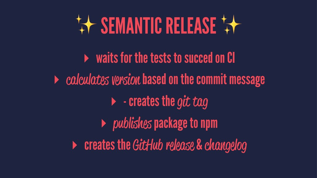 ✨ SEMANTIC RELEASE ✨ ▸ waits for the tests to s...