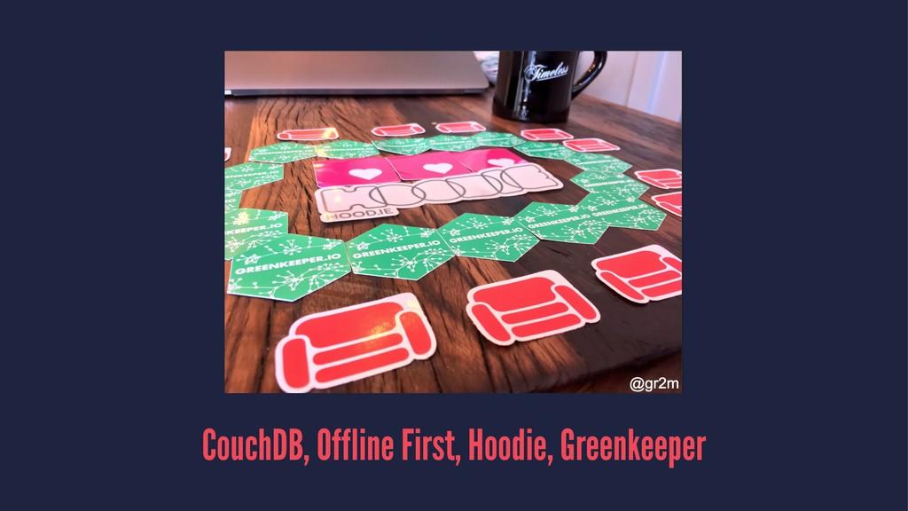 CouchDB, Offline First, Hoodie, Greenkeeper