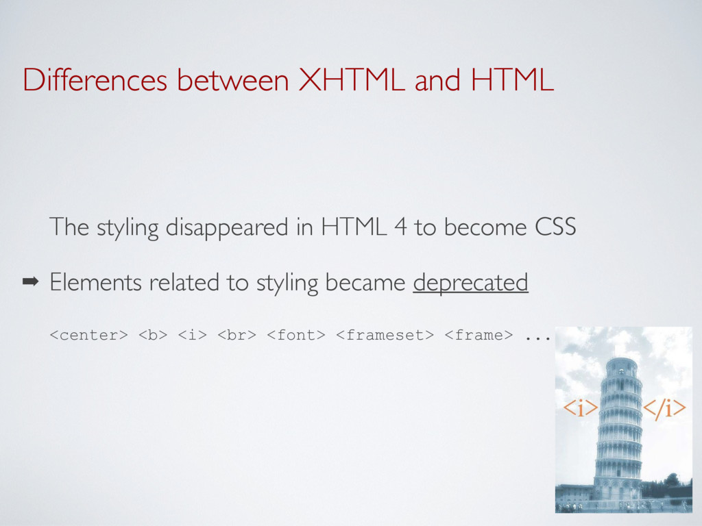 Differences between XHTML and HTML The styling ...