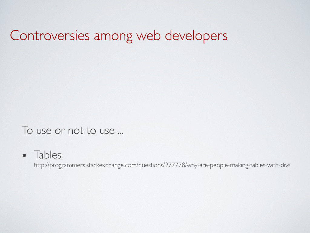 Controversies among web developers To use or no...