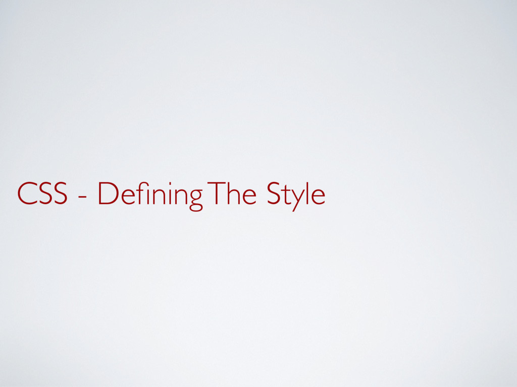 CSS - Defining The Style