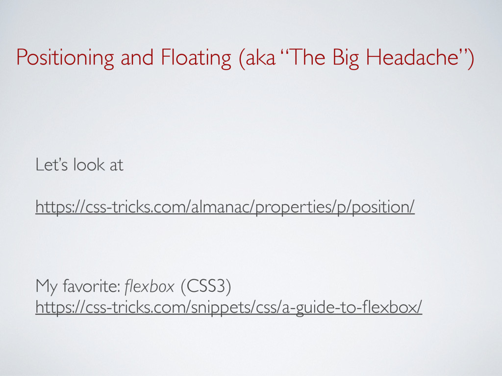 """Positioning and Floating (aka """"The Big Headache..."""