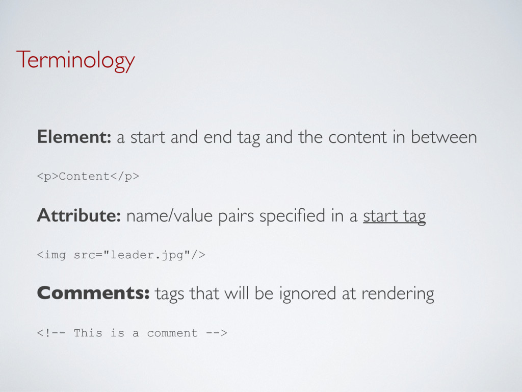 Terminology Element: a start and end tag and th...