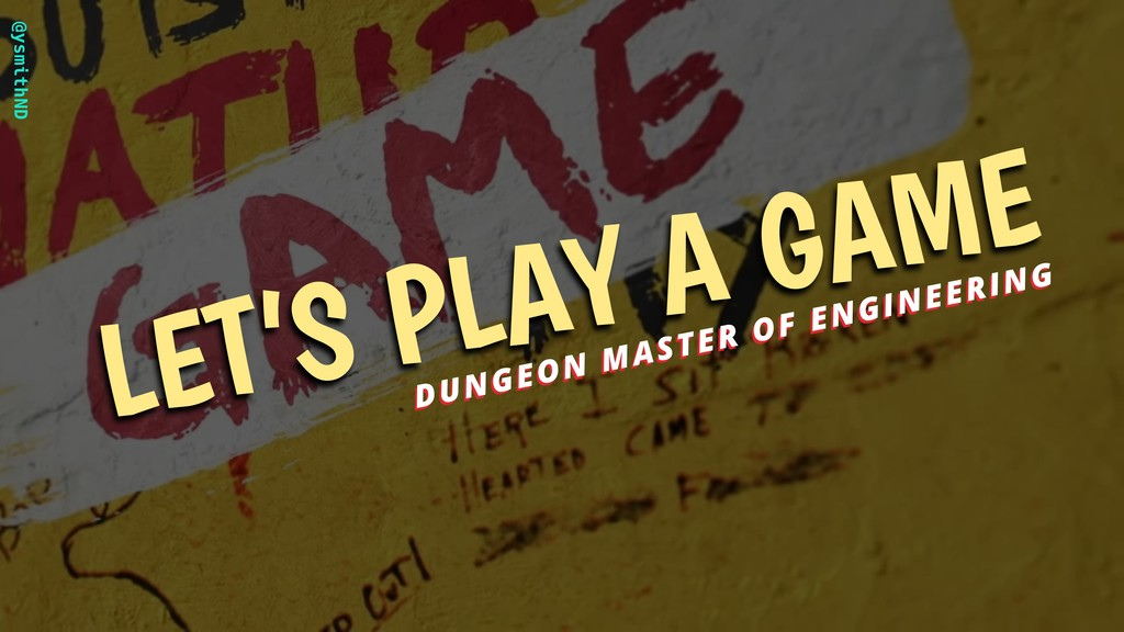 @ysmithND LET'S PLAY A GAME DUNGEON MASTER OF E...