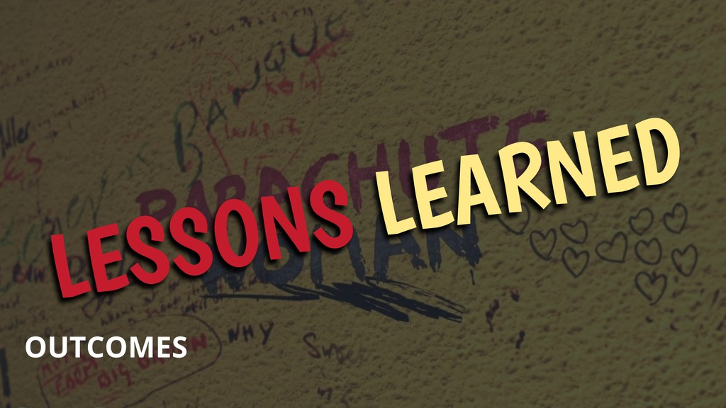 LESSONS LEARNED OUTCOMES