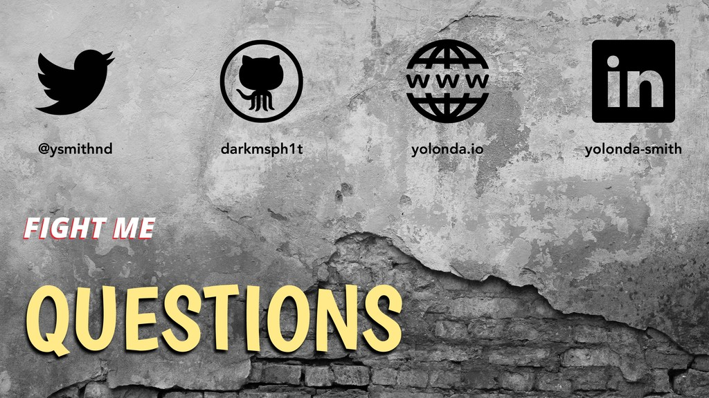 QUESTIONS FIGHT ME @ysmithnd darkmsph1t yolonda...