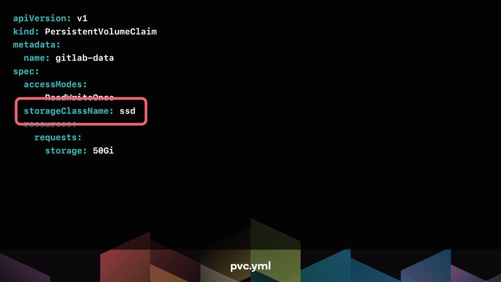 apiVersion: v1 kind: PersistentVolumeClaim meta...