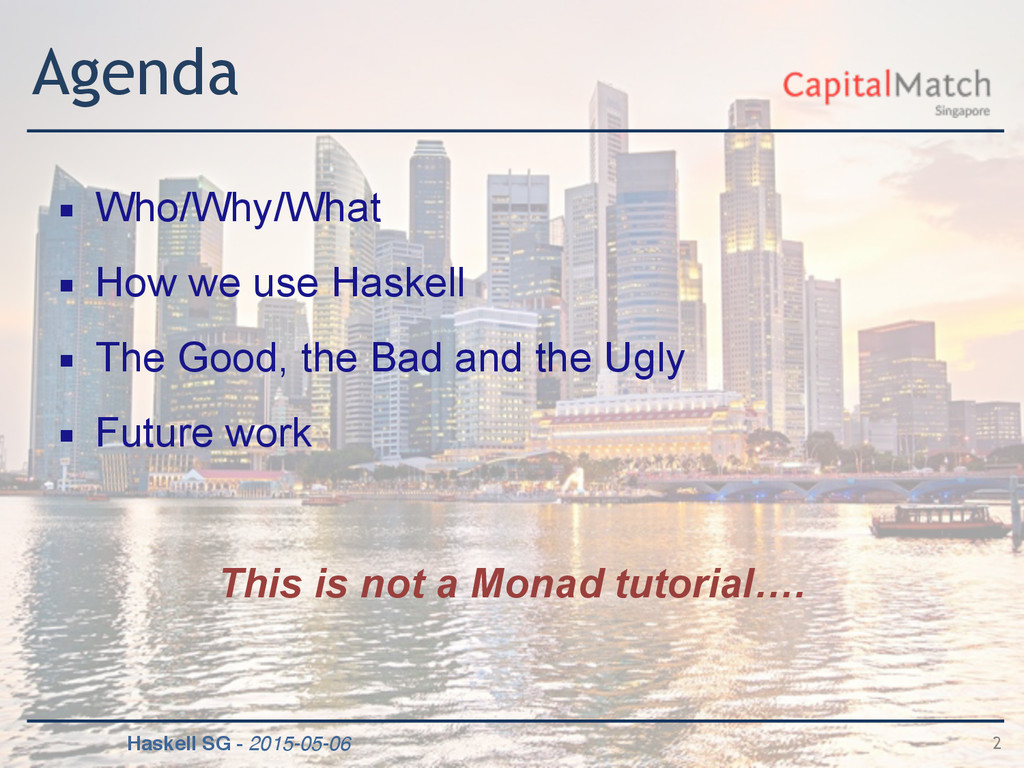 Haskell SG - 2015-05-06 Agenda ▪ Who/Why/What ▪...