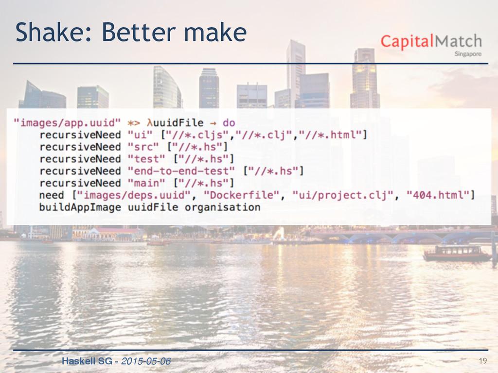 Haskell SG - 2015-05-06 Shake: Better make 19