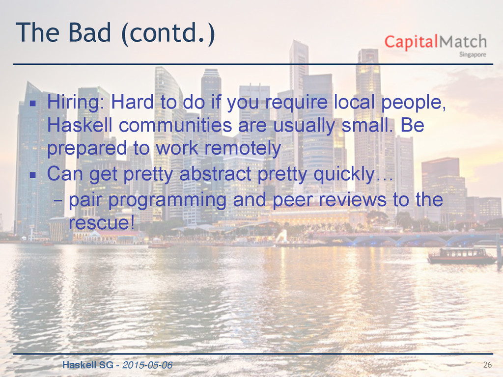 Haskell SG - 2015-05-06 The Bad (contd.) ▪ Hiri...