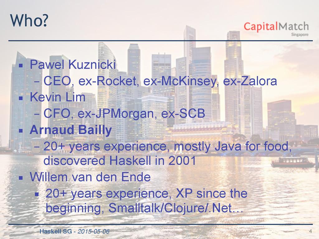 Haskell SG - 2015-05-06 Who? ▪ Pawel Kuznicki –...