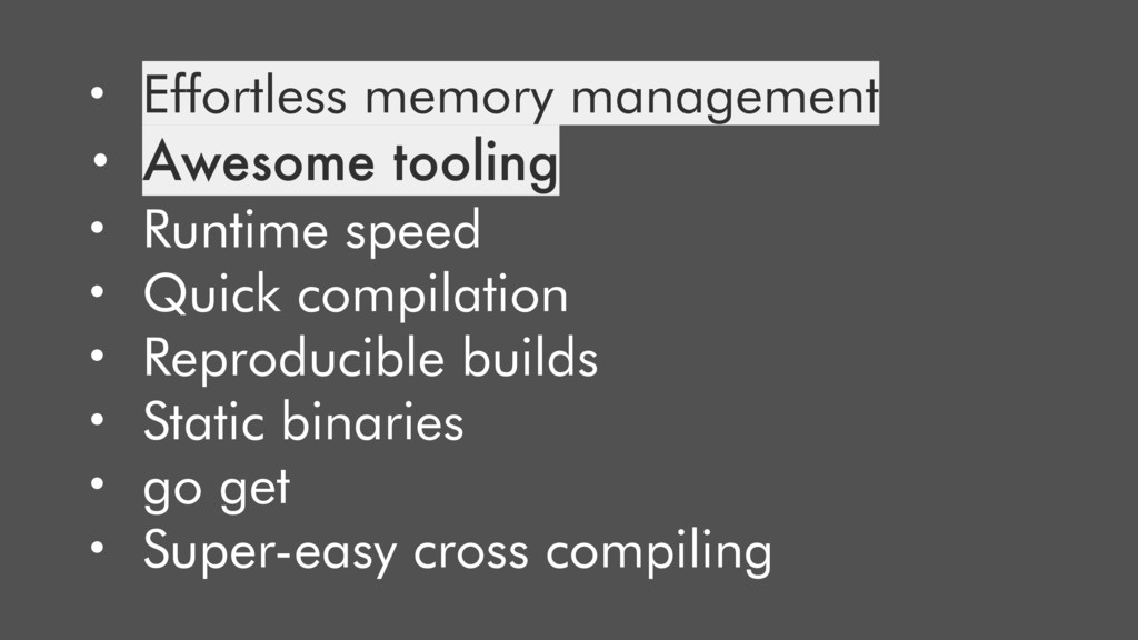• Effortless memory management • Awesome toolin...