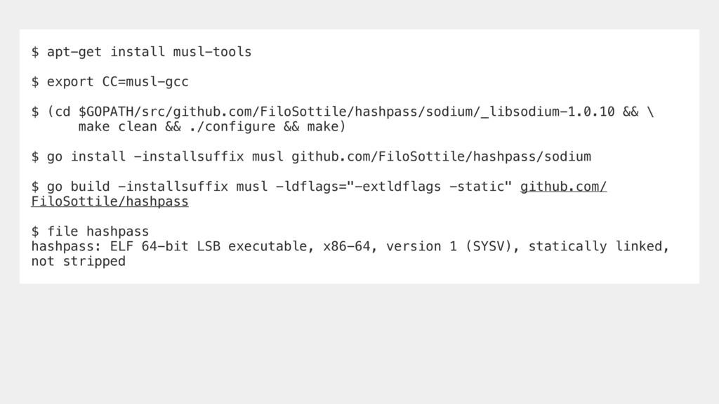 $ apt-get install musl-tools $ export CC=musl-g...