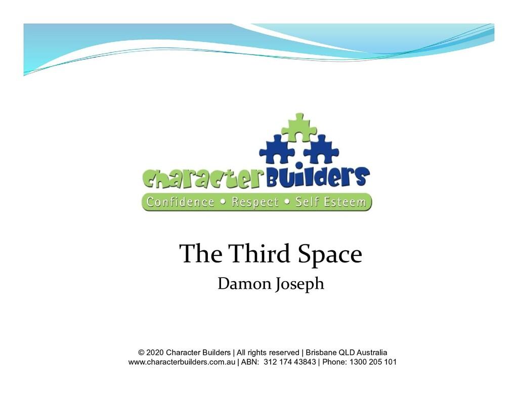 The Third Space Damon Joseph © 2020 Character B...