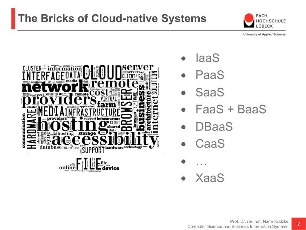 The Bricks of Cloud-native Systems • IaaS • Paa...