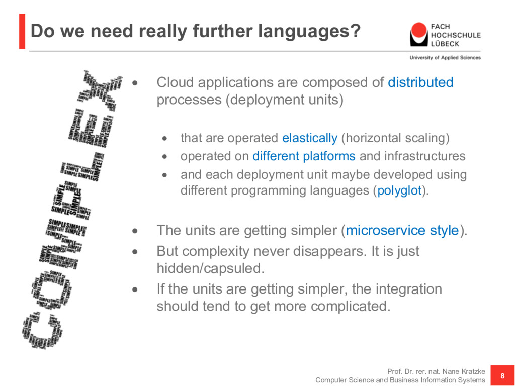 Do we need really further languages? • Cloud ap...