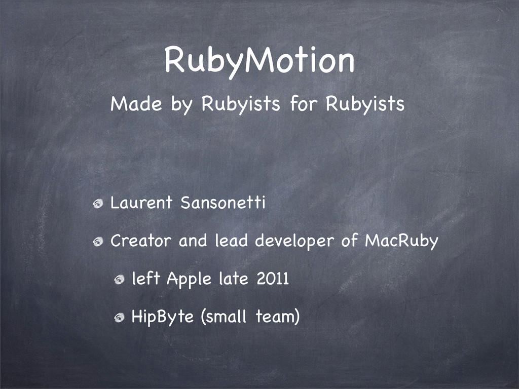 RubyMotion Laurent Sansonetti Creator and lead ...