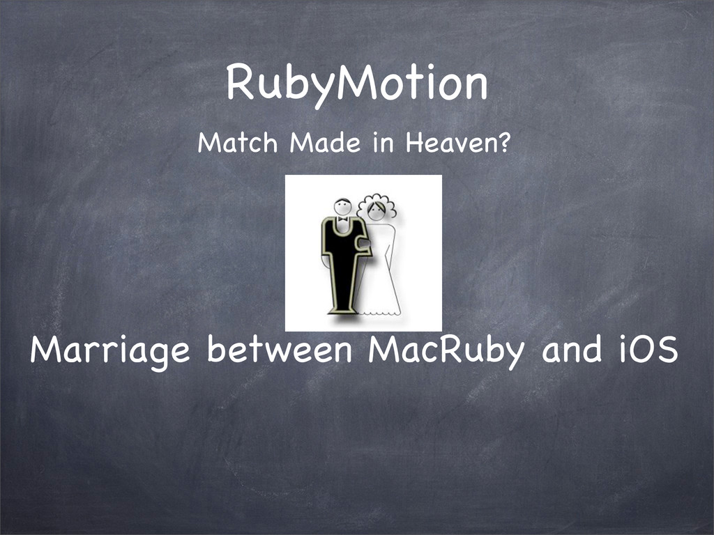 RubyMotion Match Made in Heaven? Marriage betwe...