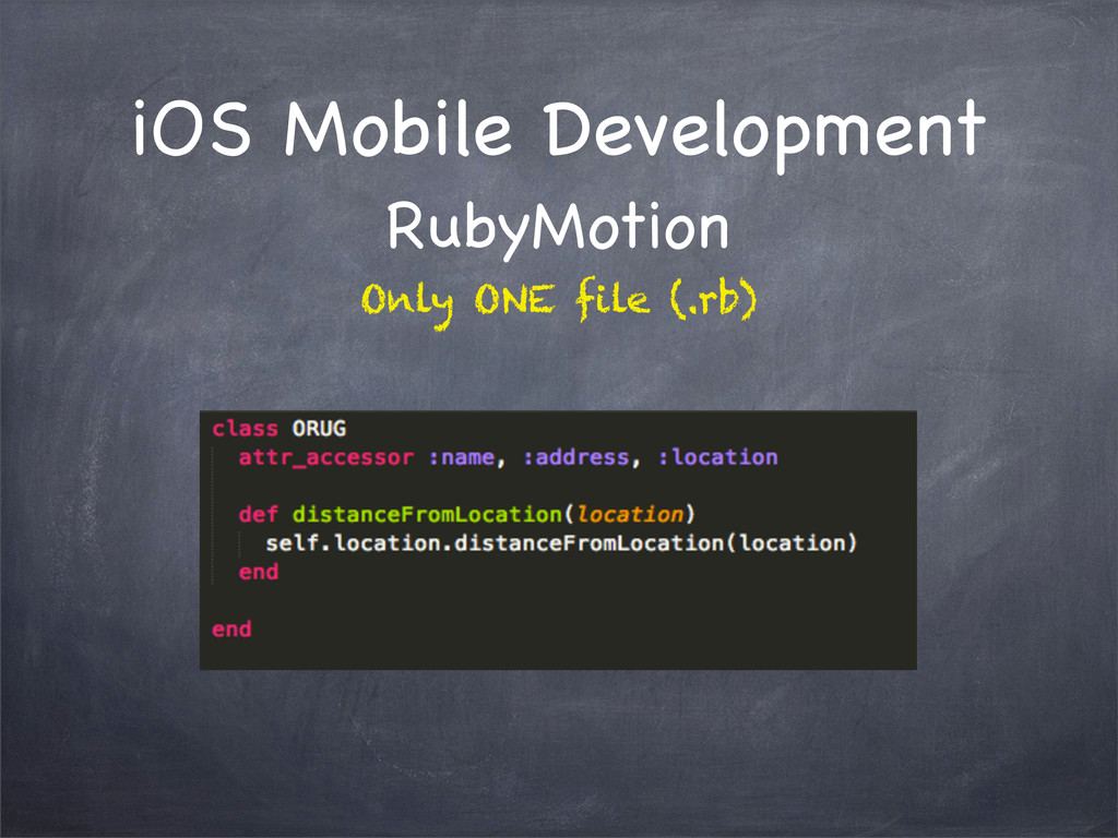 iOS Mobile Development RubyMotion Only ONE file...