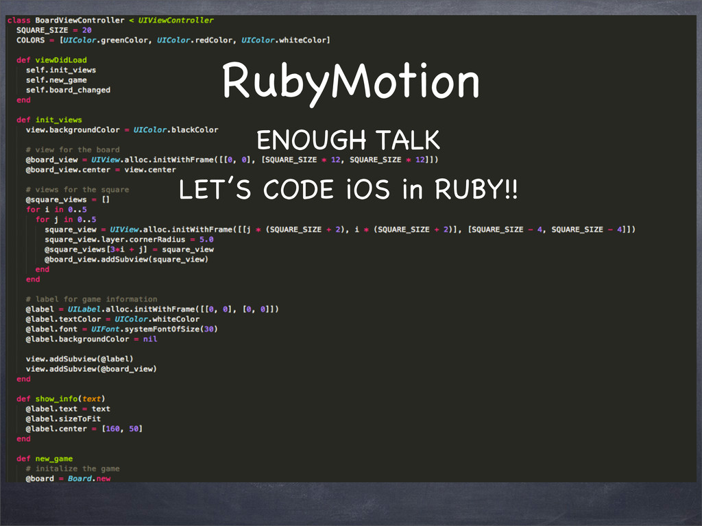 RubyMotion ENOUGH TALK LET'S CODE iOS in RUBY!!