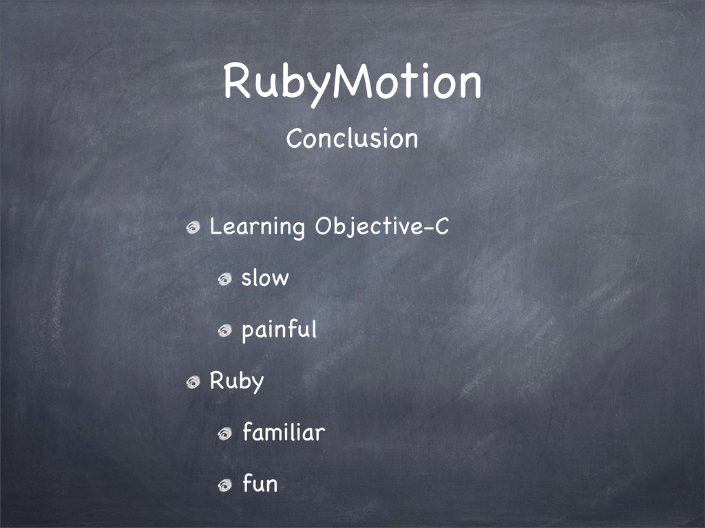 RubyMotion Learning Objective-C slow painful Ru...