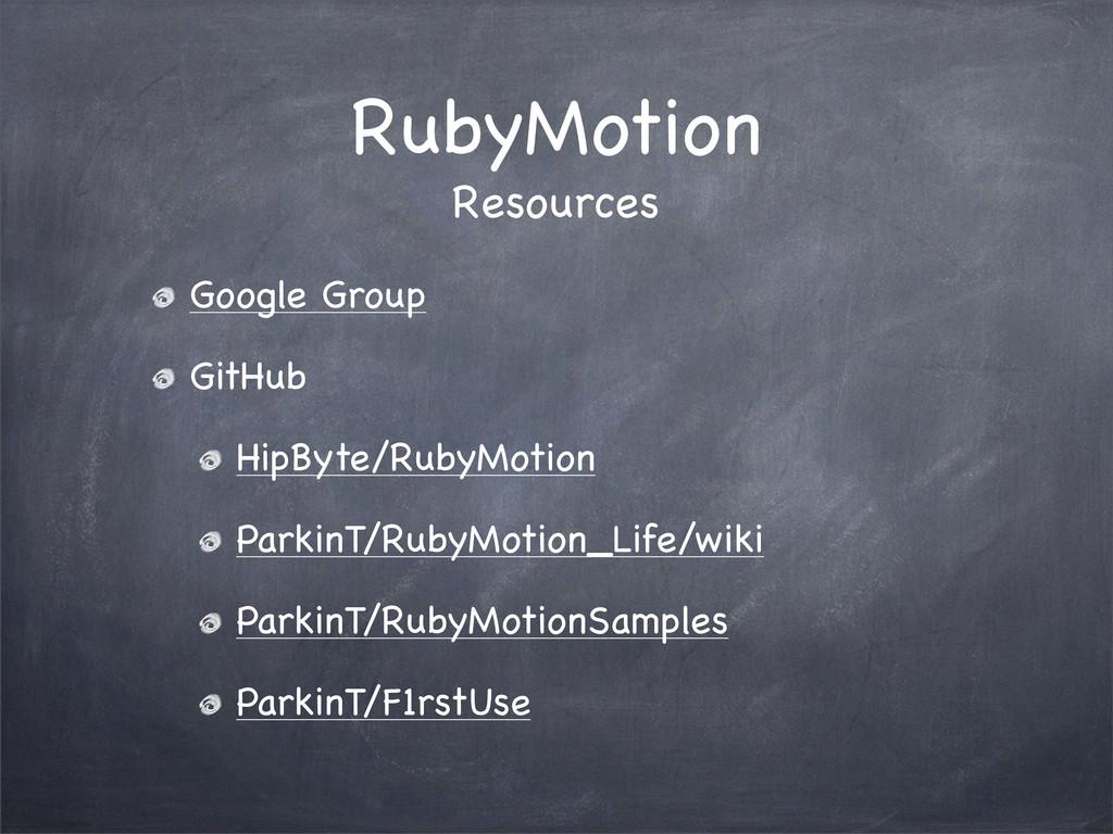 RubyMotion Google Group GitHub HipByte/RubyMoti...