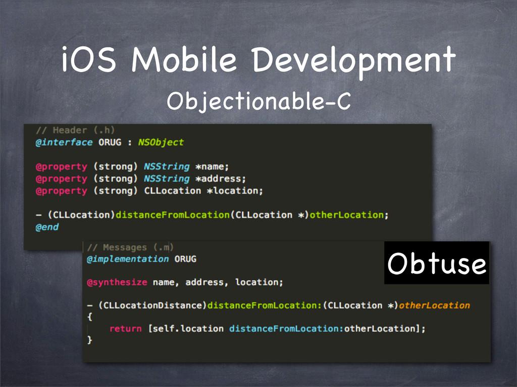 Obtuse iOS Mobile Development Objectionable-C