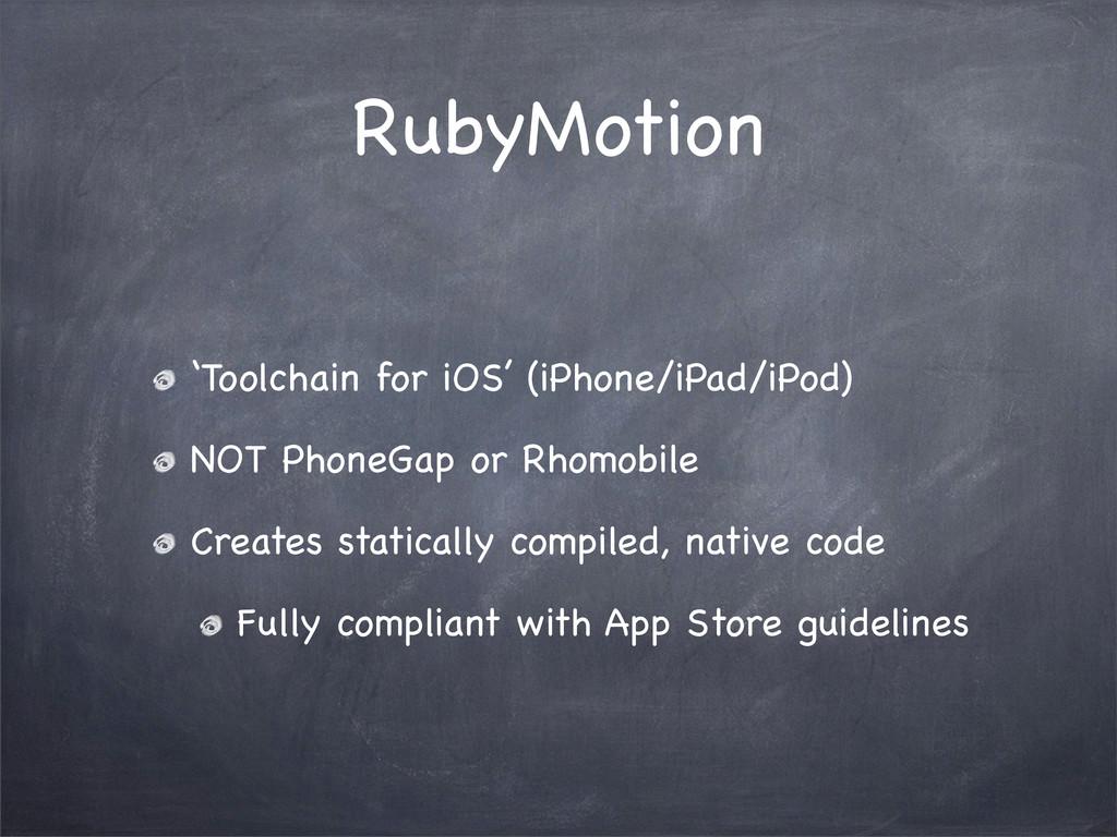 RubyMotion 'Toolchain for iOS' (iPhone/iPad/iPo...