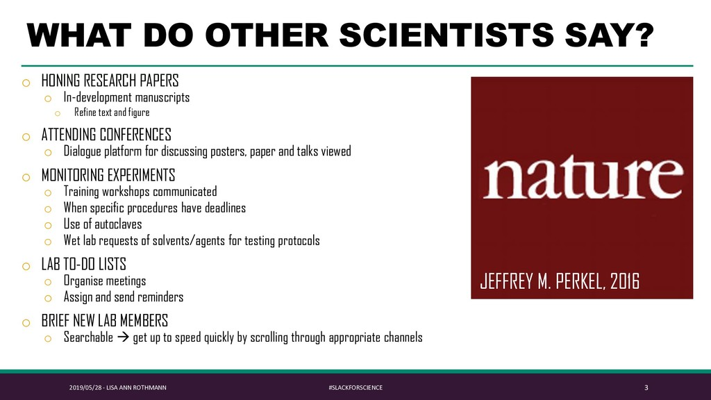 WHAT DO OTHER SCIENTISTS SAY? o HONING RESEARCH...