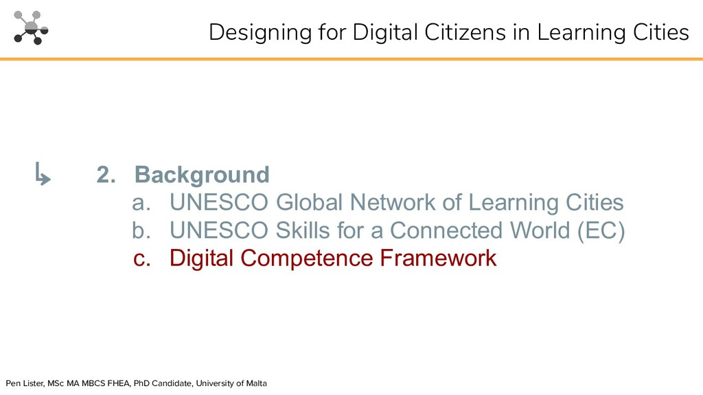 2. Background a. UNESCO Global Network of Learn...