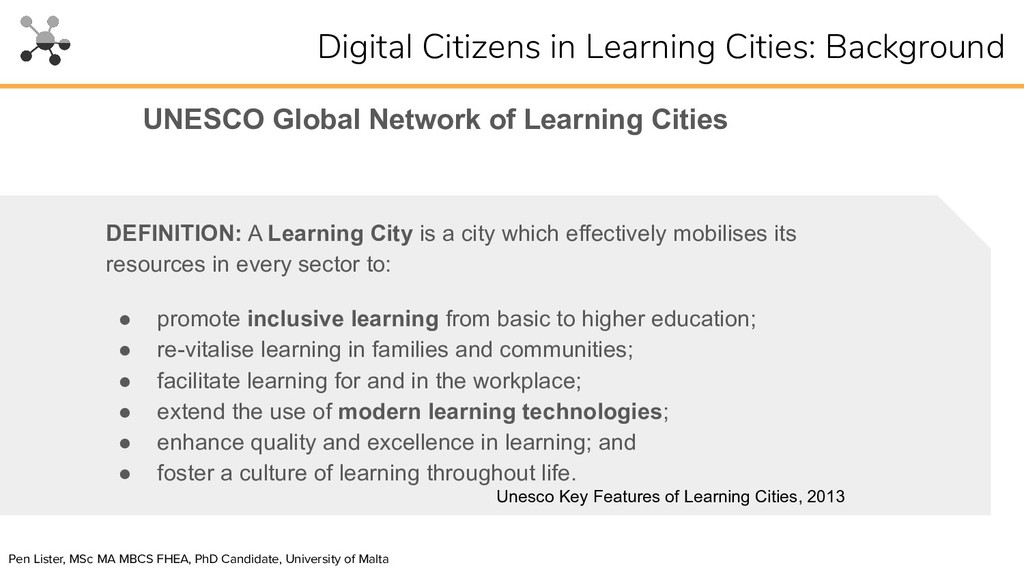 DEFINITION: A Learning City is a city which eff...