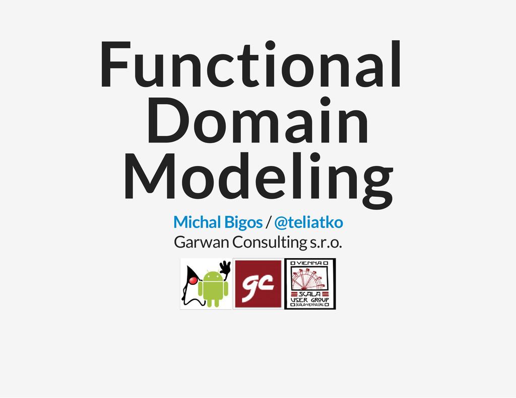 / Garwan Consulting s.r.o. Functional Domain Mo...
