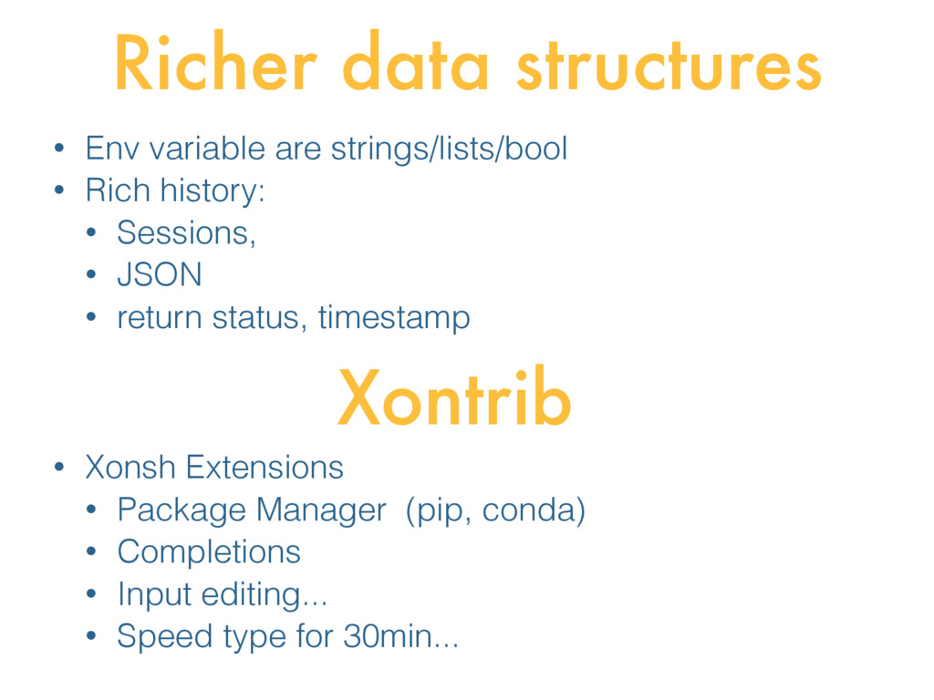 Richer data structures • Env variable are strin...