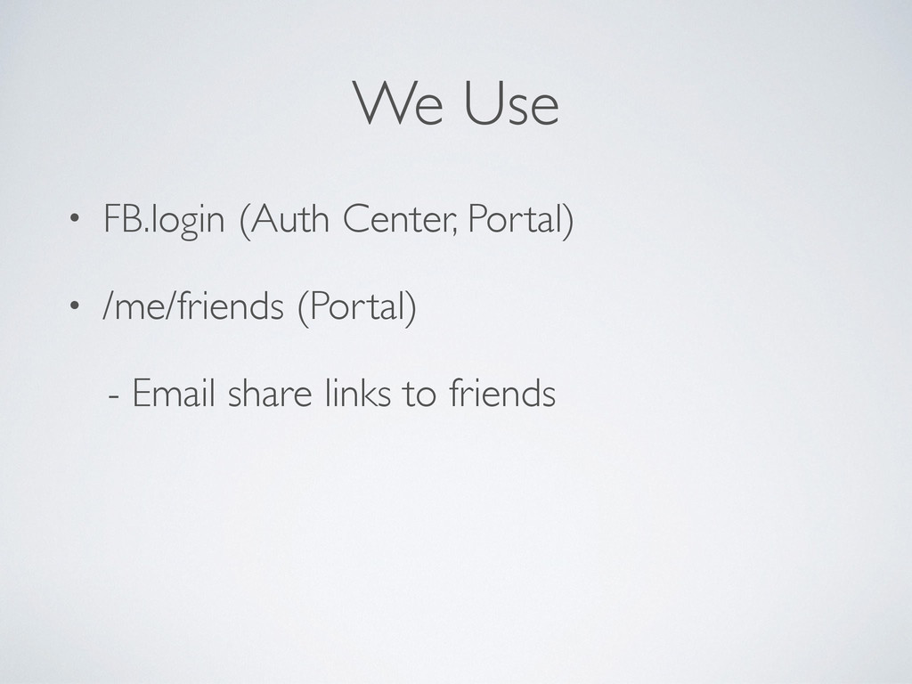 We Use • FB.login (Auth Center, Portal)  • /m...