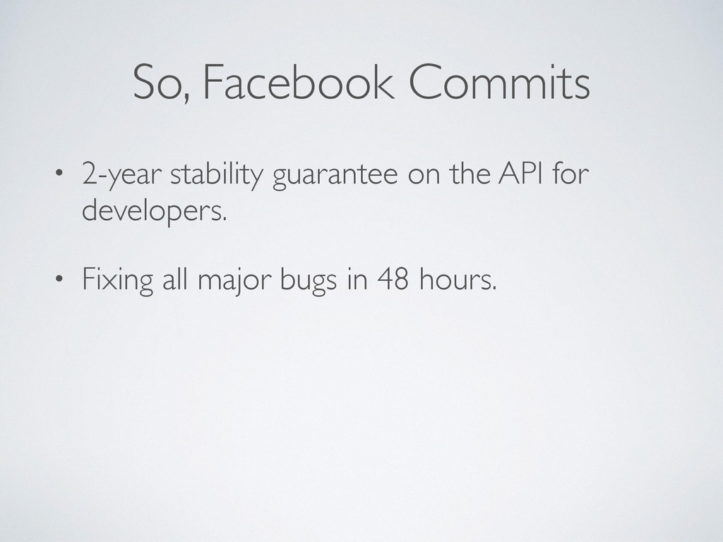 So, Facebook Commits • 2-year stability guarant...