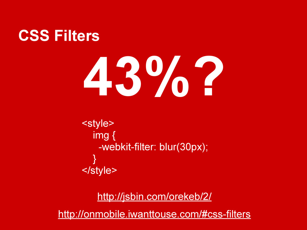 CSS Filters http://onmobile.iwanttouse.com/#css...