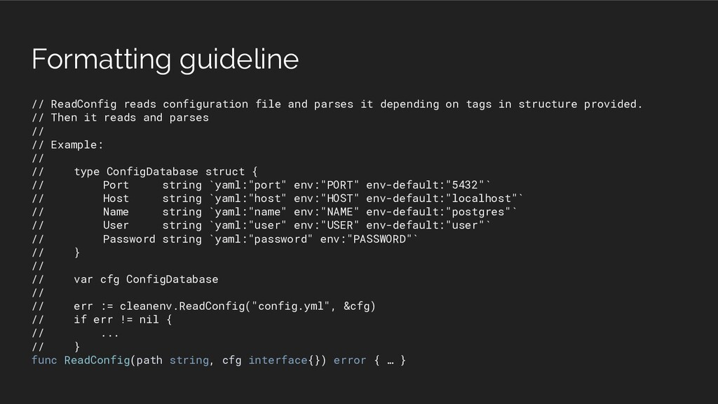 Formatting guideline // ReadConfig reads config...