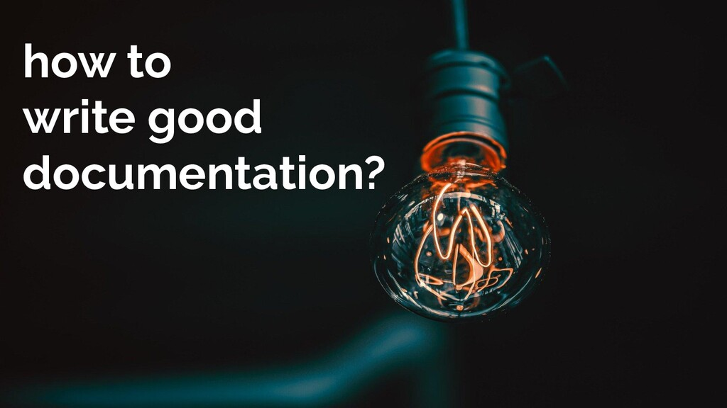 how to write good documentation?