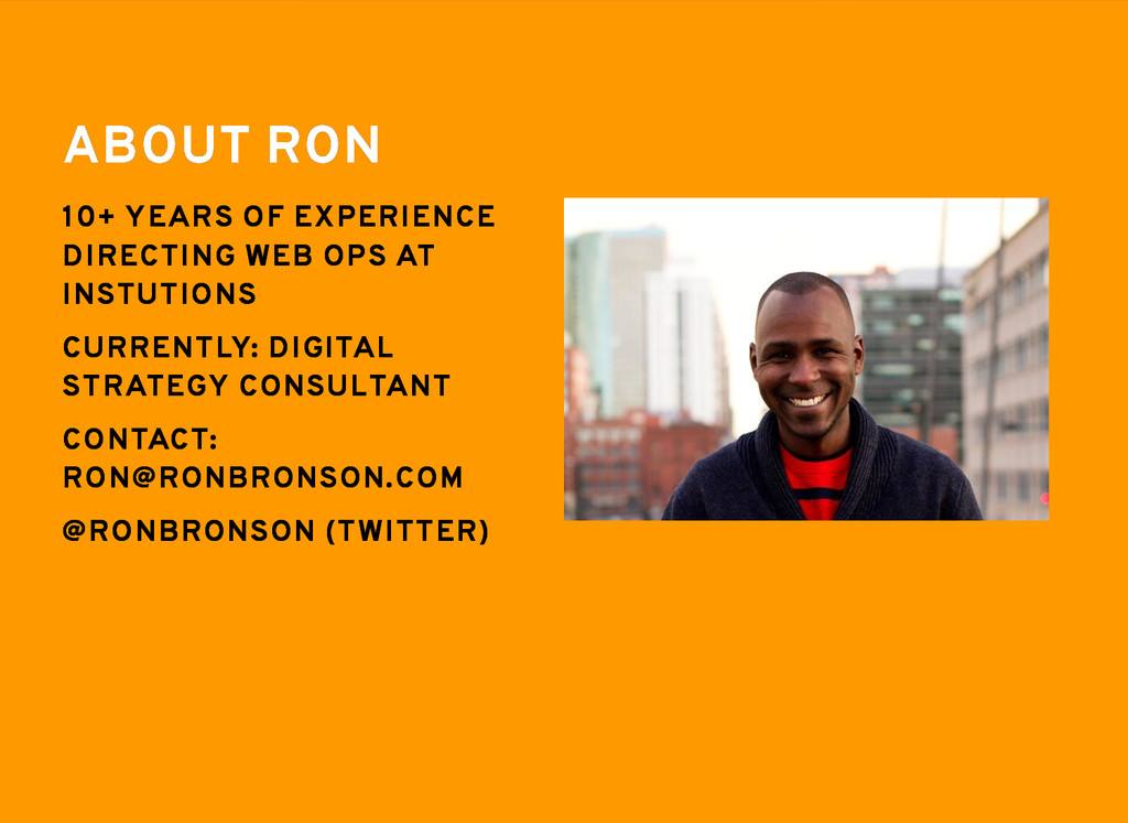 ABOUT RON ABOUT RON 10+ YEARS OF EXPERIENCE 10+...