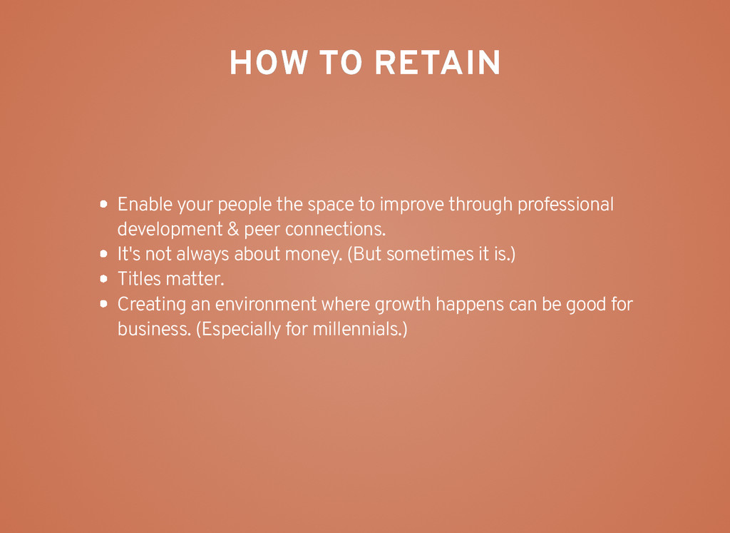 HOW TO RETAIN HOW TO RETAIN Enable your people ...