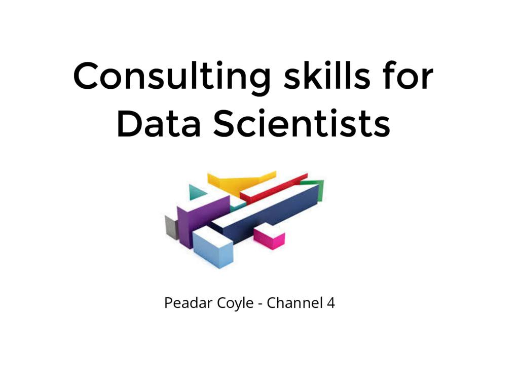 Consulting skills for Consulting skills for Dat...