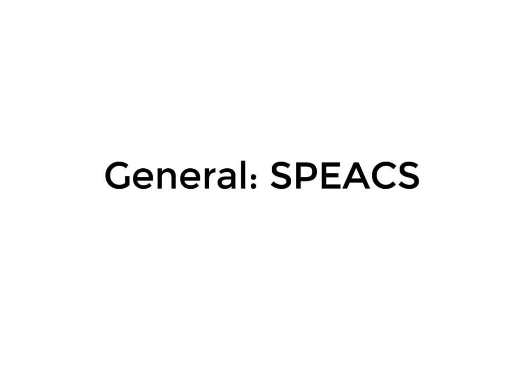 General: SPEACS General: SPEACS