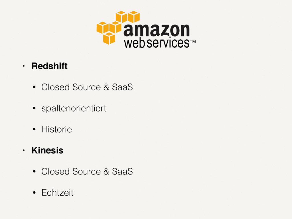 • Redshift • Closed Source & SaaS • spaltenorie...