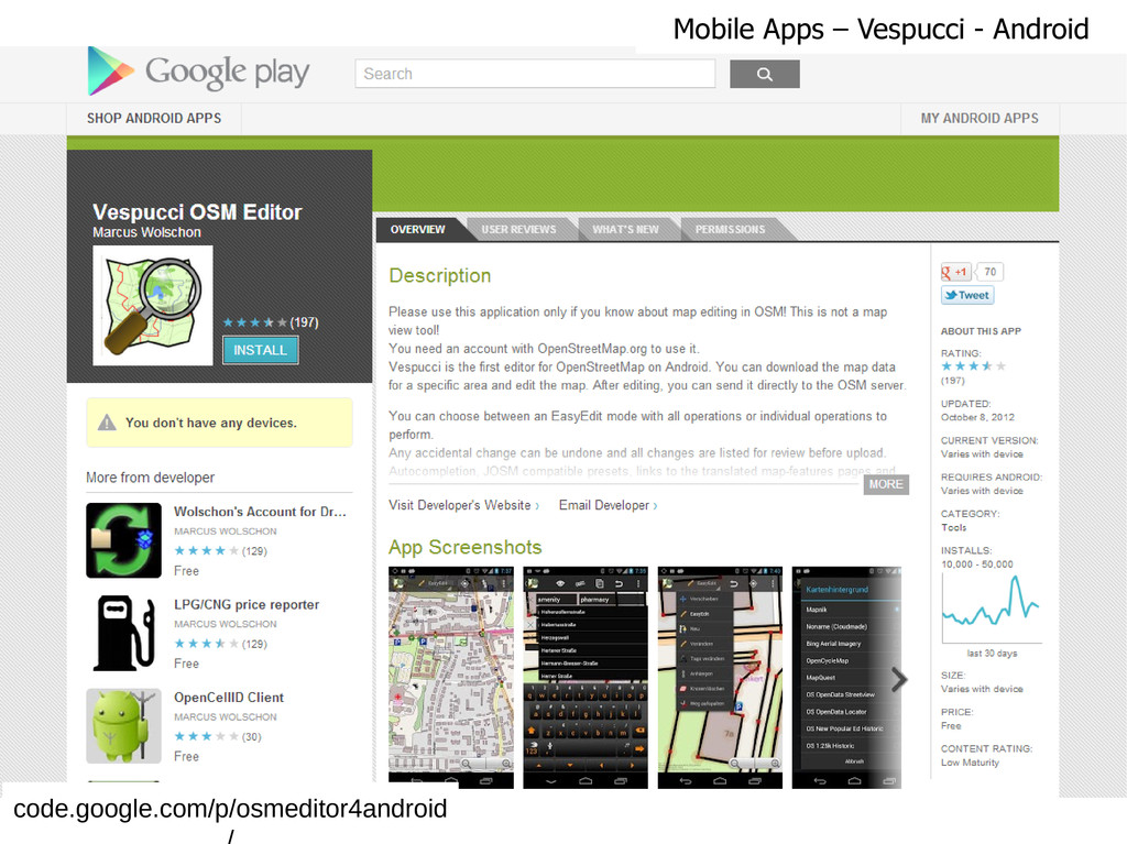 code.google.com/p/osmeditor4android Mobile Apps...