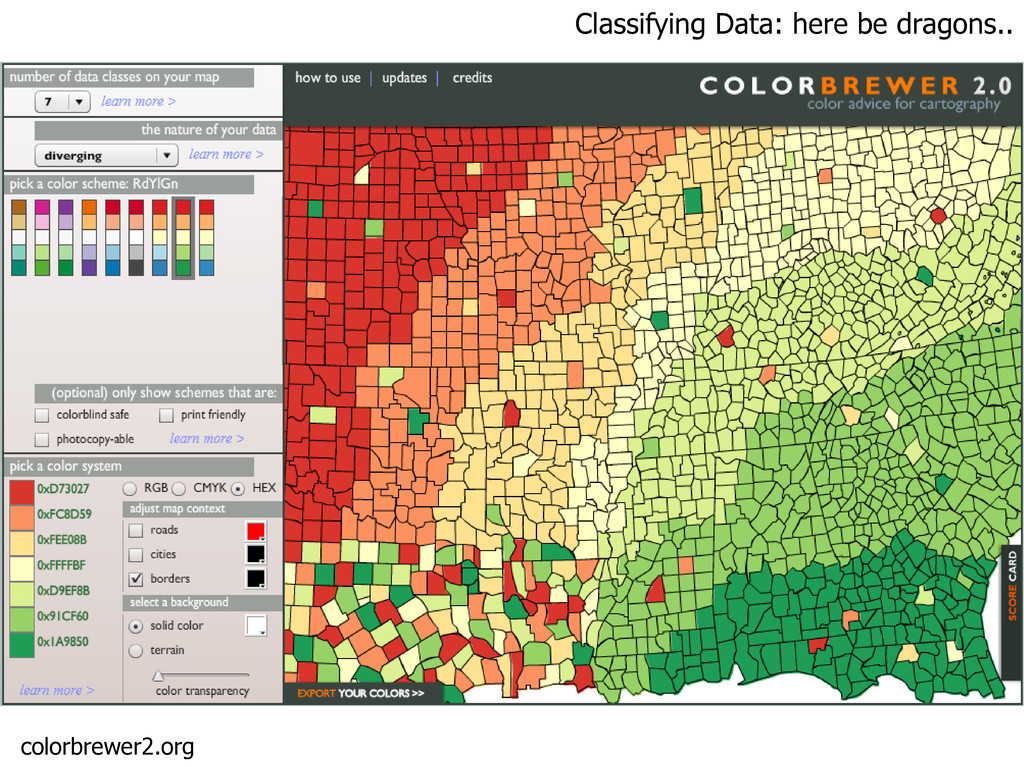 Classifying Data: here be dragons.. colorbrewer...