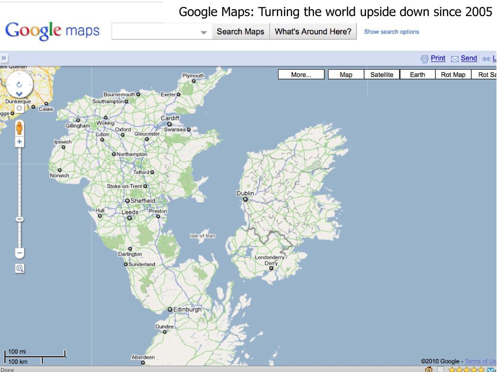 Google Maps: Turning the world upside down sinc...