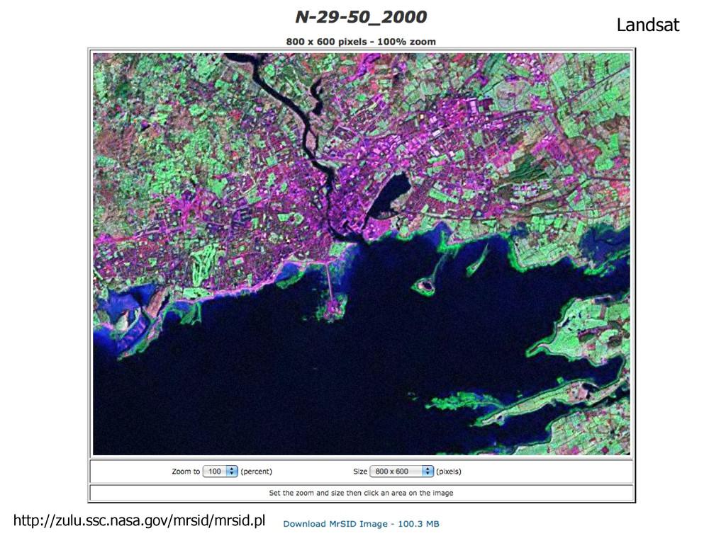 Landsat http://zulu.ssc.nasa.gov/mrsid/mrsid.pl