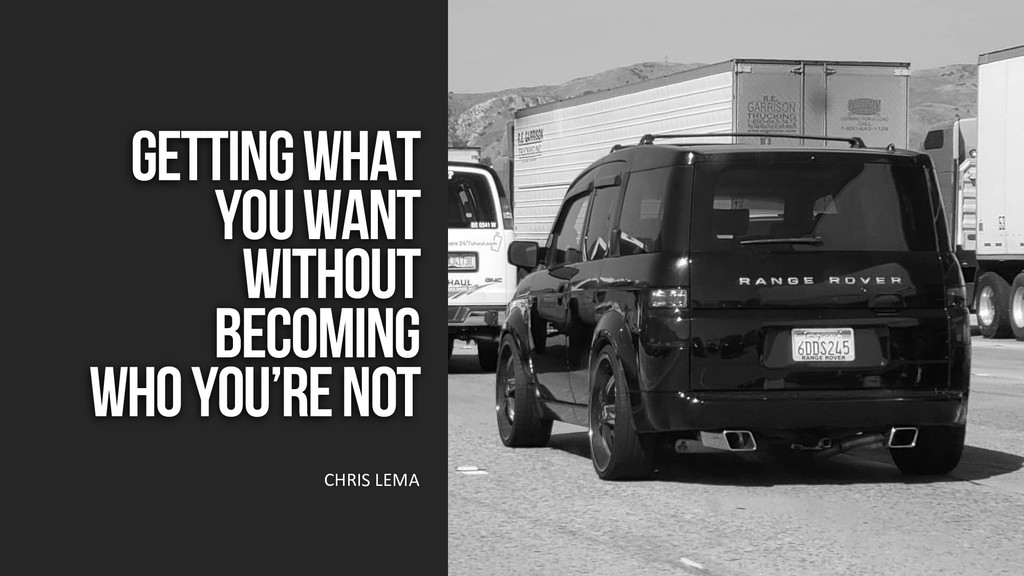 Getting What You Want Without Becoming Who You'...